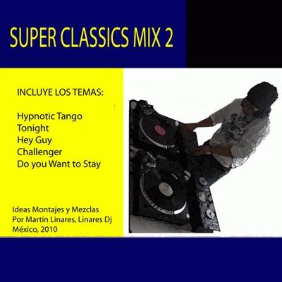 DJ Linares - Super Classics Mix 2