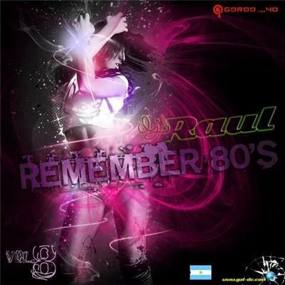 DJ Raul - Remember 80s Mix vol 08