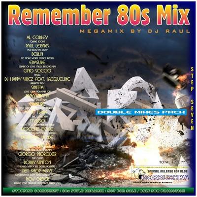 DJ Raul - Remember 80s Mix vol 07
