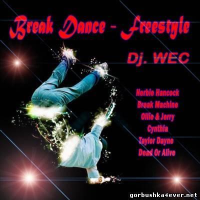 DJ WEC - Break Dance & Freestyle Mix [2012]