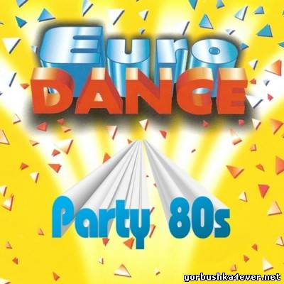 Eurodance Party 80s [2012]