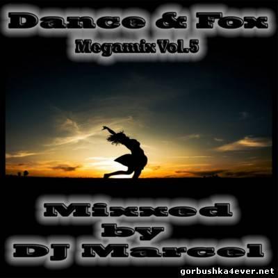 DJ Marcel - Dance & Fox Megamix vol 05