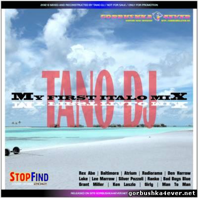 Tano DJ - My First Italo Mix [2012]