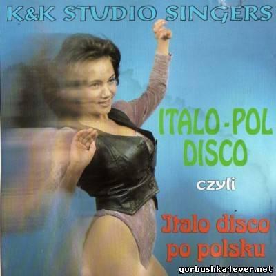 K & K Studio Singers - Italo - Pol Disco Czyli Italo Disco Po Polsku [1994]