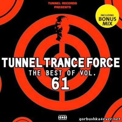 Tunnel Trance Force - The Best Of vol 61 [2012]