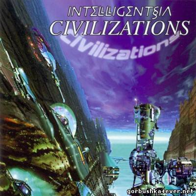 Intelligentsia - Civilizations [2003]