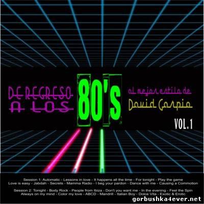 DJ David Carpio - De Regreso A Los 80 Mix Vol 01 & Vol 02 [2012]
