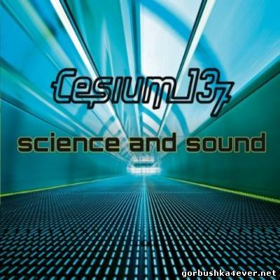Cesium 137 - Science And Sound [2012]