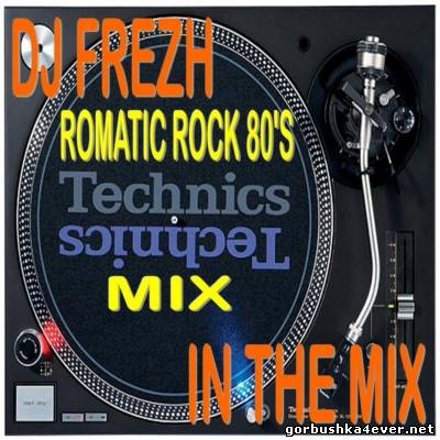 DJ Frezh - Romantic Rock Mix