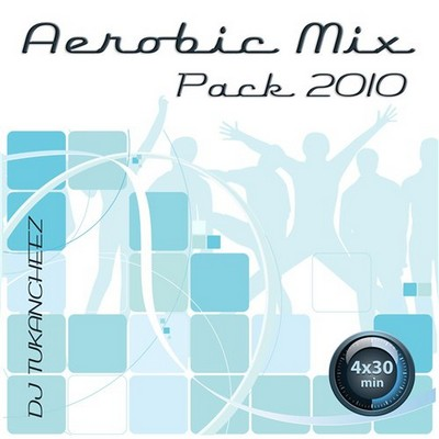 DJ Tukancheez - Aerobic Mix Pack 2010