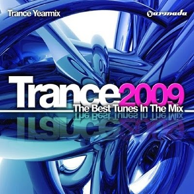 Trance Yearmix 2009 - The Best Tunes In the Mix