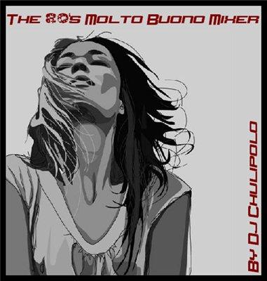 DJ Chulipolo - The 80s Molto Buono Mixer