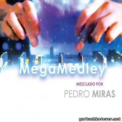 Pedro Miras - MegaMedley vol 01-05 [2012]