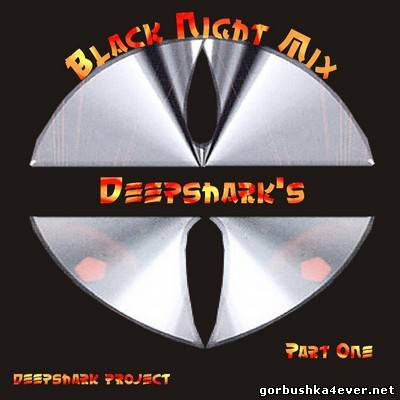 [Deepshark Project] Black Night Remix Mix I