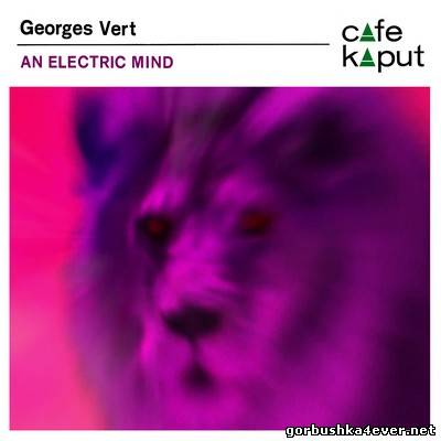 Georges Vert - An Electric Mind [2012]