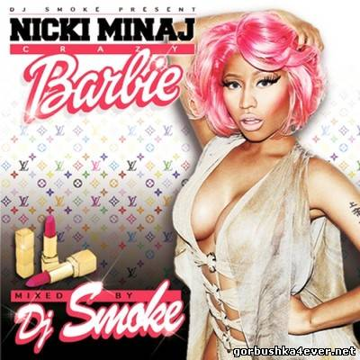 Nicki Minaj - Crazy Barbie Mix [2012] by DJ Smoke