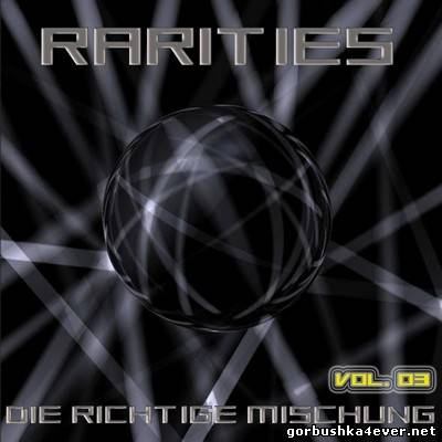 VA - [Black Label Records] Rarities (Die Richtige Mischung) volume 03 [2009]