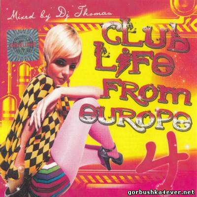DJ Thomas - Club Life From Europe vol 04
