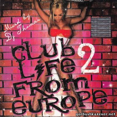 DJ Thomas - Club Life From Europe vol 02
