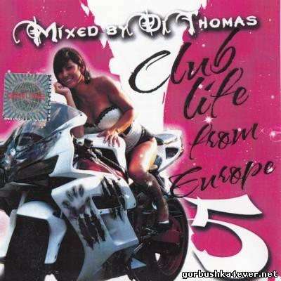 DJ Thomas - Club Life From Europe vol 05