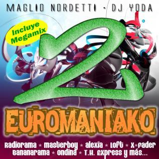 DJ Maglio Nordetti & DJ Yoda - EuroManiaco Megamix - II