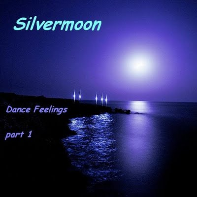 DJ Silvermoon - Dance Feelings Mix