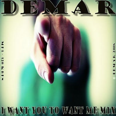 DeMar - I Want You To Want Me Mix
