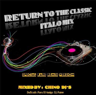 DJ Chino - Return To The Classic Italo Mix