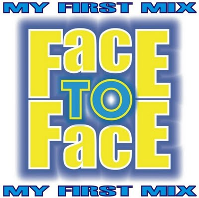 FACE TO FACE - My First Mix