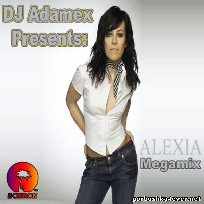 DJ Adamex - Alexia Megamix [2013]