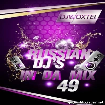 DJ Woxtel - Russian DJ's In Da Mix vol 49 [2013]