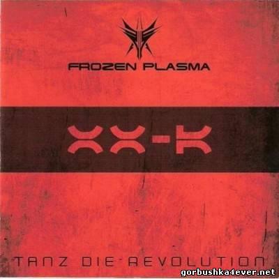 Frozen Plasma - Tanz Die Revolution [2008] CDM
