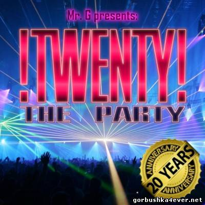 Mr G presents !Twenty! - The Party [20 Years Anniversary Edition]