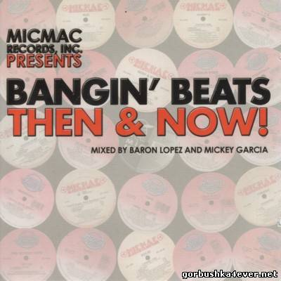 [MicMac Records] Bangin Beats - Then & Now! vol 01 [2004] / 2xCD
