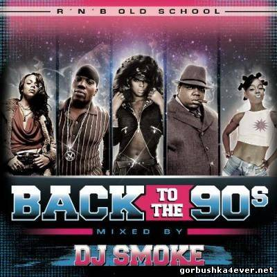 [Back To The 90s] R'N'B Old School Mix vol 02 [2013] mixed by DJ Smoke