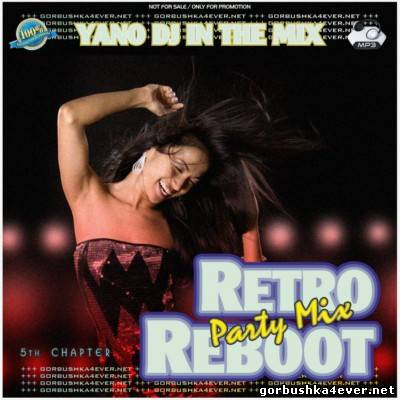 DJ Yano - Retro Reboot Party Mix vol 05