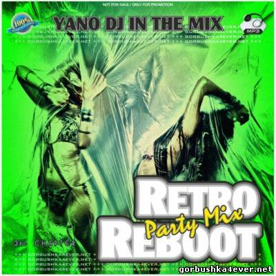DJ Yano - Retro Reboot Party Mix vol 03
