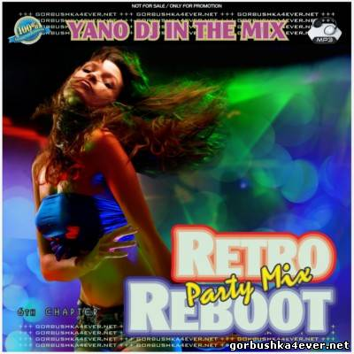 DJ Yano - Retro Reboot Party Mix vol 06