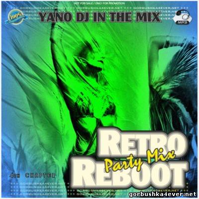 DJ Yano - Retro Reboot Party Mix vol 04