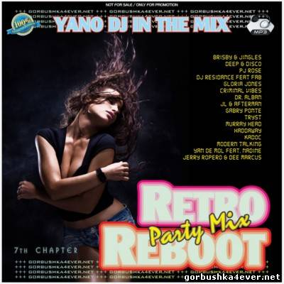 DJ Yano - Retro Reboot Party Mix vol 07