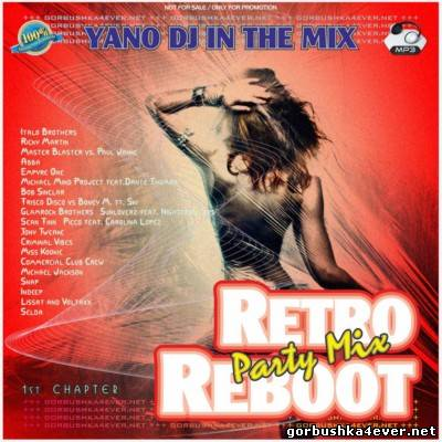 DJ Yano - Retro Reboot Party Mix vol 01