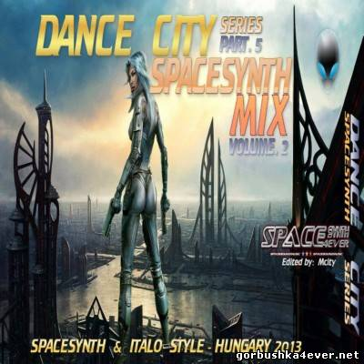 Dance City SpaceSynth Mix [2013] vol 05